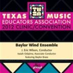 2012 Texas Music Educators Association (Tmea): Baylor Wind Ensemble