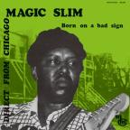 Magic Slim, Vol. 1: Born on a Bad Sign
