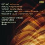 Copland: Motets; Durufle: Gregorian Motets; Tavener: Song for Athene; Etc.