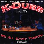 K - Dubb Vol. 3 - H - City We All Eatin' Togetha Mixtape