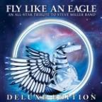 Fly Like An Eagle - An All-Star Tribute To Steve Miller Band (Deluxe Edition)