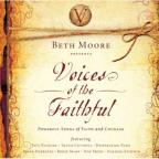 Beth Moore Presents:Voices Of The Fai