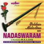 Nadaswaram - Evergreen Classical Hits