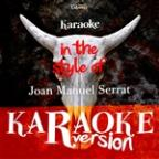 Karaoke (In The Style Of Joan Manuel Serrat)