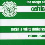 Songs of Celtic, Vol. 2: Green and White Anthems