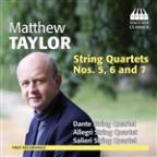 Matthew Taylor: String Quartets Nos. 5, 6 and 7