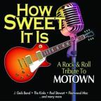 How Sweet It Is: A Rock and Roll Tribute to Motown