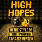 High Hopes (In The Style Of Bruce Springsteen) [karaoke Version] - Single
