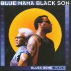 Blues Gone Black (Blue Mama Black Son)