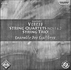 Sandor Veress: String Quartets Nos. 1 & 2; String Trio