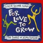 For Love to Grow: The Songs of Aline Shader