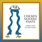 Chicken Noodle Pants