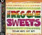 Reggae Sweets: Trojan Meets Best Hits