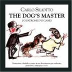 Carlo Siliotto: The Dog's Master ('O Patrone d'o Cane)