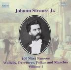 Johann Strauss Jr.: 100 Most Famous Waltzes, Overtures, Polkas And Marches, Vol. 1