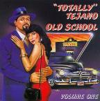 Totally Tejano-Old School, Volume 1