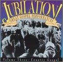 Jubilation! Great Gospel Performances Vol. 3: Country Gospel.