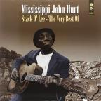 Stack O' Lee: The Very Best of Mississippi John Hurt