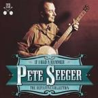 Definitive Pete Seeger: If I Had a Hammer