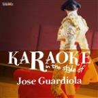 Karaoke - In The Style Of Jose Guardiola