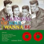 Carnival of Soul, Vol. 3: I Wanna Be