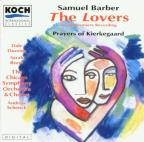 Samuel Barber: The Lovers; Prayers of Kierkegaard