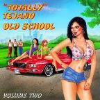 Totally Tejano-Old School, Volume 2