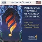 Introducing the World of American Jewish Music: Rare, New and Rediscovered American Classics