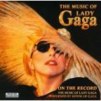 On The Record The Music Of Lady Gaga