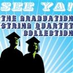 See Ya! The Graduation String Quartet Collection