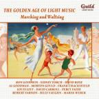 Golden Age of Light Music: Marching and Waltzing