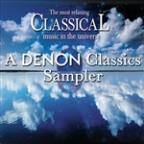 Most Relaxing Classical Music In The Universe: A Denon Classics Sampler