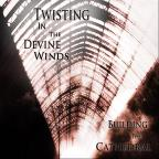 Twisting In The Divine Winds