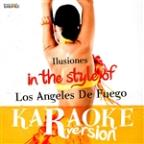 Ilusiones (In The Style Of Los Angeles De Fuego) [karaoke Version] - Single