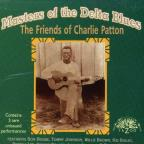 Masters of the Delta Blues: The Friends of Charlie Patton