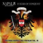 Nothing Burns Like Napalm Vol III