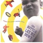 Bottle Let Me Down: Songs for Bumpy Wagon Rides