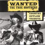 Wanted: The True Brothers-Country Outlaw Tribute