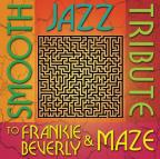 Smooth Jazz Tribute to Frankie Beverly and Maze
