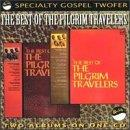 Best of the Pilgrim Travelers, Vol. 1 - 2