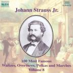 Johann Strauss Jr.: 100 Most Famous Waltzes, Overtures, Polka and Marches, Vol. 8