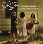 Angels Are Singing: A Women's Bluegrass Gospel Collection