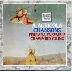 Agricola: Chansons / Young, Ferrara Ensemble