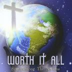 Worth It All-Sing Among The Nations