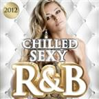 Chilled Sexy R&B Slow Jams 2012 - (RNB  Deluxe Version)