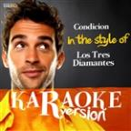 Condicion (In The Style Of Los Tres Diamantes) [karaoke Version] - Single