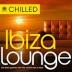 Chilled Ibiza Lounge - Laid Back Grooves from the Coolest Bars in Eivissa