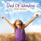 God of Wonder: Kid's Praise