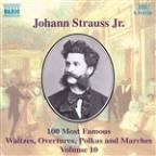 Johann Strauss Jr.: 100 Most Famous Waltzes, Overtures, Polka and Marches, Vol. 10