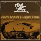 Chico Science & Nacao Zumbi